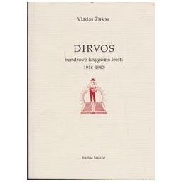 """""""Dirvos"""" bendrovė knygoms leisti 1918-1940/ Žukas Vladas"""