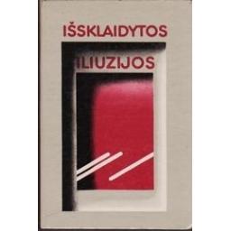 Išsklaidytos iliuzijos (antireliginiai ir antiklerikaliniai motyvai lietuvių literatūroje)/ Vanagienė E.