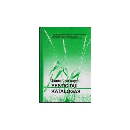 Žemės ūkio augalų pesticidų katalogas/ Cesevičius G., Rimavičienė G.