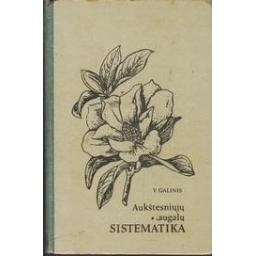 Aukštesniųjų augalų sistematika/ Galinis V.