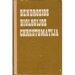 Bendrosios biologijos chrestomatija/ Korsunskaja V.