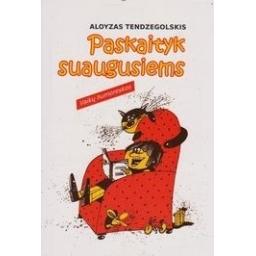Paskaityk suaugusiems: vaikų humoreskos/ Tendzegolskis Aloyzas