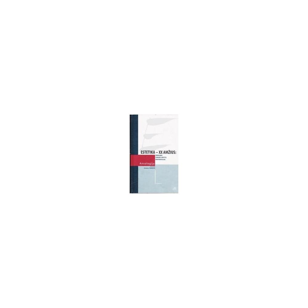 Estetika–XX a. antologija (I tomas)/ Katalynas Antanas