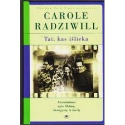 Tai, kas išlieka/ Carole Radziwill