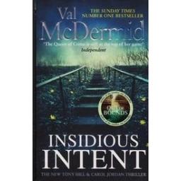 Insidious intent/ McDermid V.