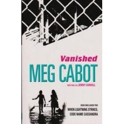 Vanished: When Lightning Strikes & Code Name Cassandra/ Cabot M.