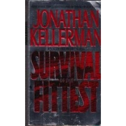 Survival of the Fittest/ Kellerman J.