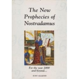The new prophecies of Nostradamus/ Allgeier K.