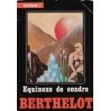 Equinoxe de cendre/ Berthelot F.