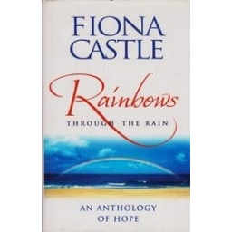 Rainbows. Through The Rain/ Castle F.