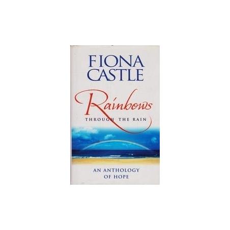 Rainbows. Through The Rain/ Castle F.