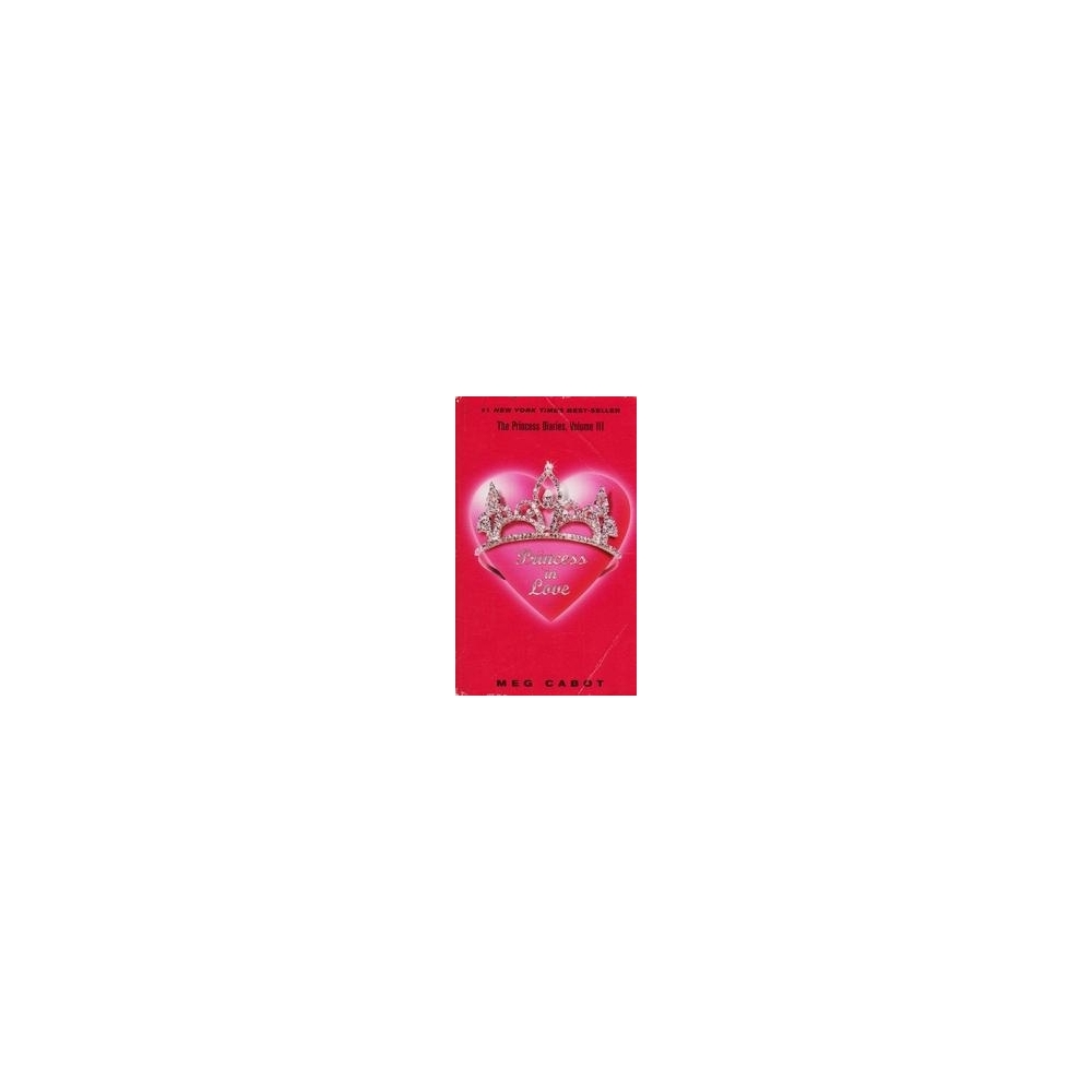 The Princess Diaries: Princess in love/ Cabot M.