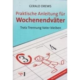 Praktische Anleitung fur Wochenendvater/ Drews G.