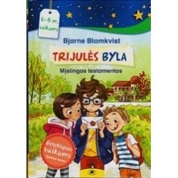 Trijulės byla. Mįslingas testamentas/ Bjarne Blomkvist