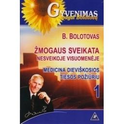 Žmogaus sveikata nesveikoje visuomenėje (1 kn.)/ Borisas Bolotovas