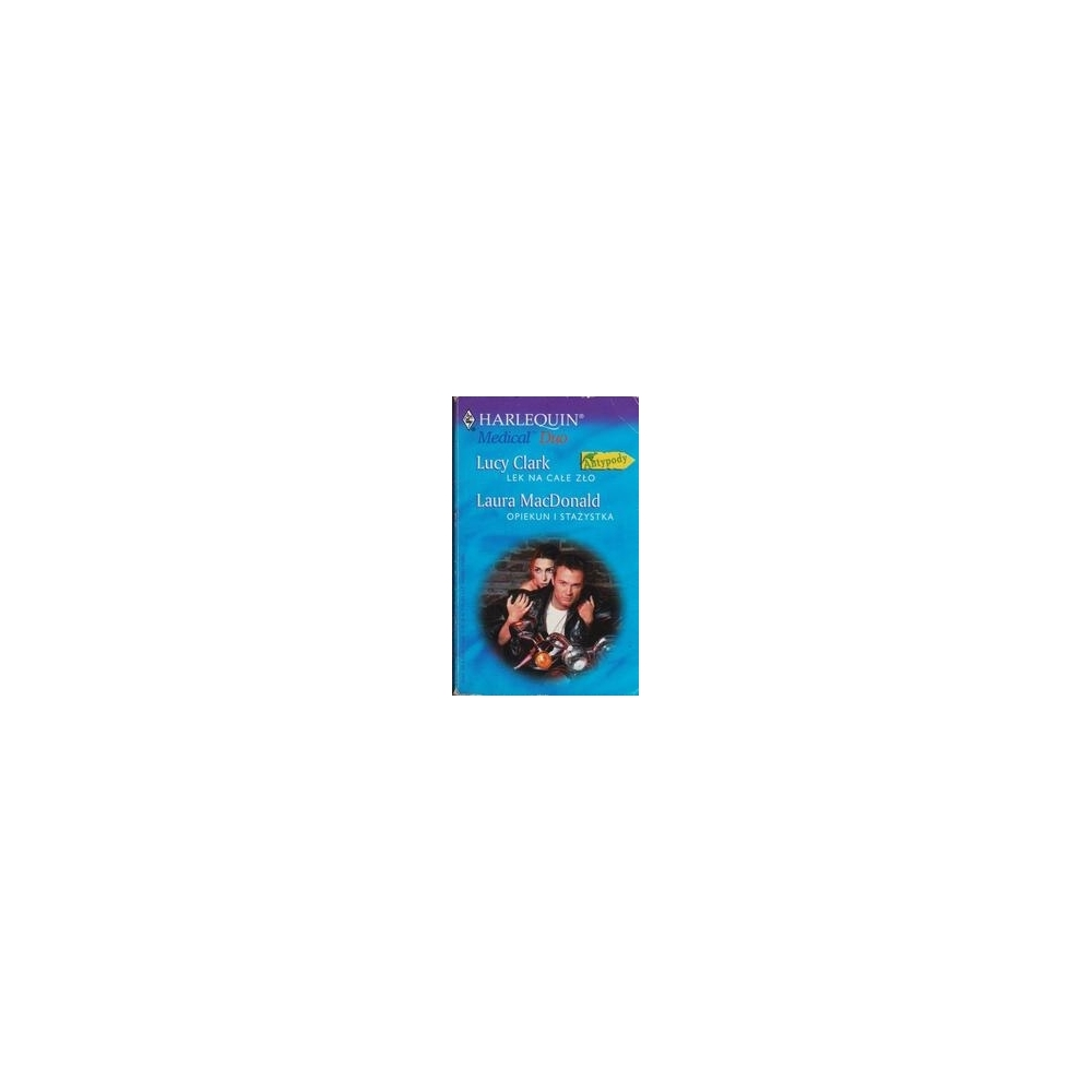 Lek na cale zlo. Opiekun i stažystka/ Clark L., MacDonald L.