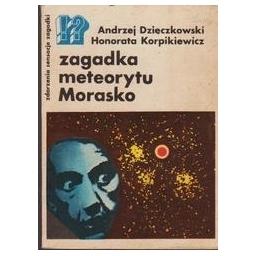 Zagadka meteorytu Morasko/ Dzieczkowski A., Korpikiewicz H.