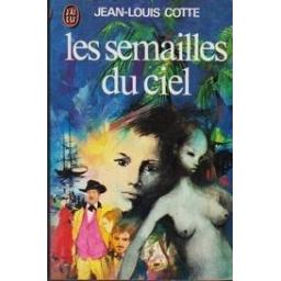 Les semailles du ciel/ Cotte J. L.