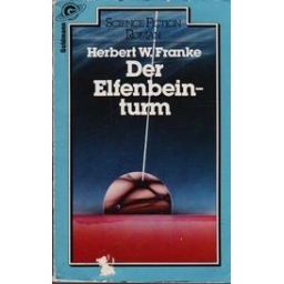 Der Elfenbeinturm/ Franke Herbert W.