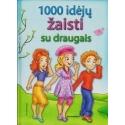 1000 idėjų žaisti su draugais/ Fernandez A.