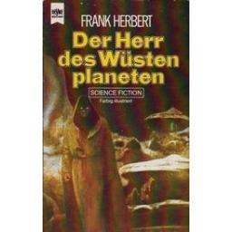 Der Herr des Wüstenplaneten/ Herbert F.