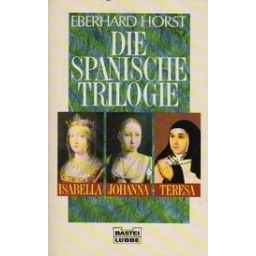 Die Spanische Trilogie/ Horst E.