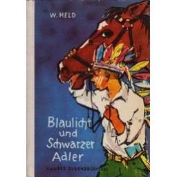 Blaulicht und Schwarzer Adler/ Held W.