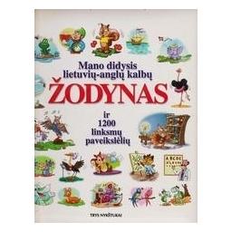 Mano didysis lietuvių-anglų kalbų žodynas ir 1200 linksmų paveikslėlių