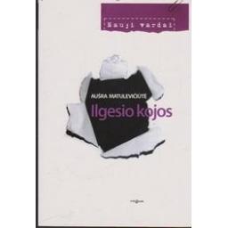 Ilgesio kojos/ Matulevičiūtė A.