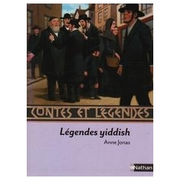 Légendes Yiddish/ Anne Jonas