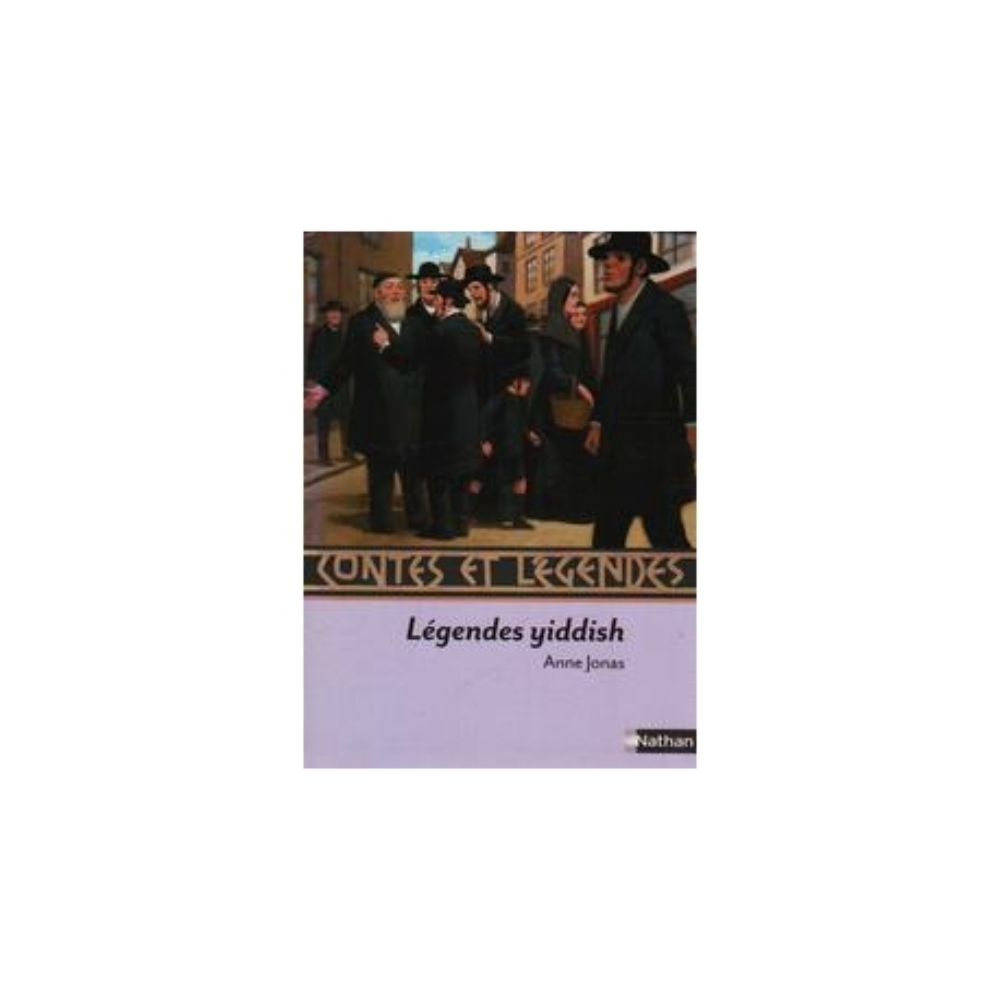 Légendes Yiddish/ Anne Jonas