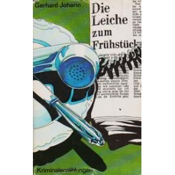 Die Leiche zum Fruhstuck/ Johann G.