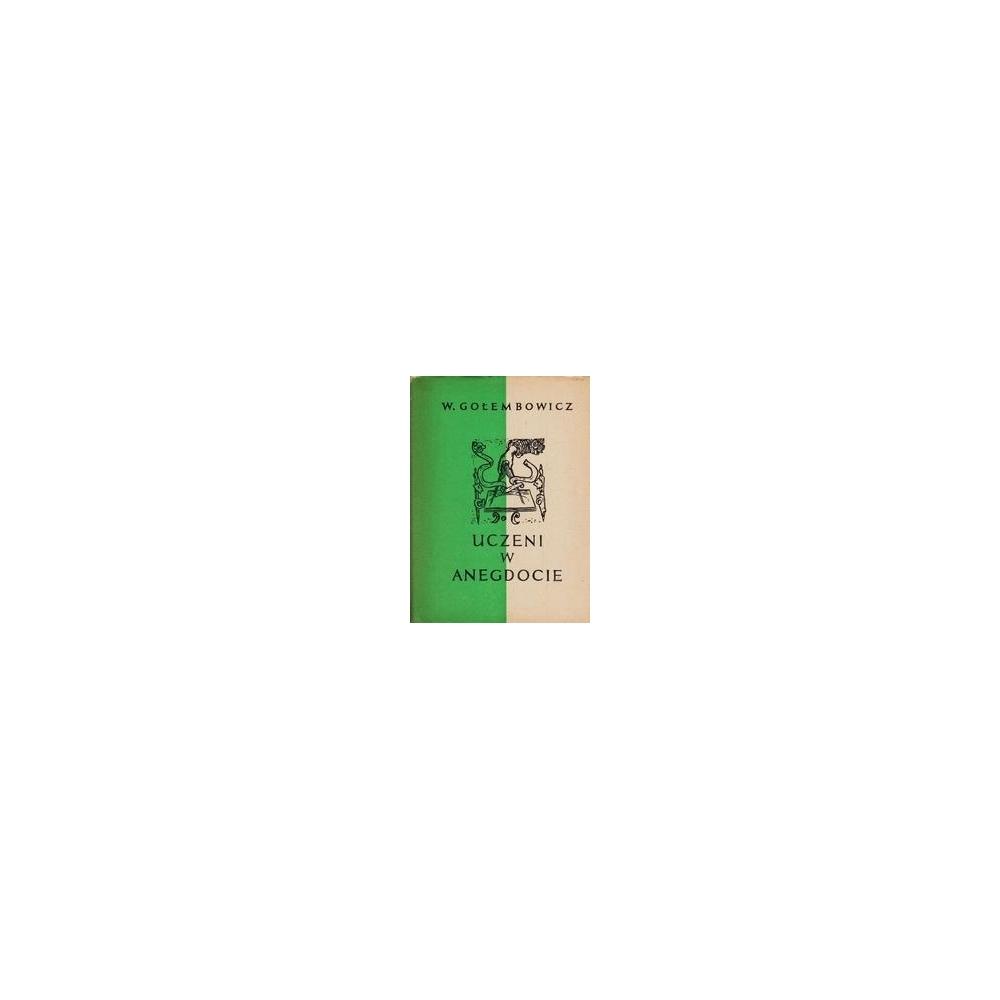 Uczeni w anegdocie/ Golembowicz W.