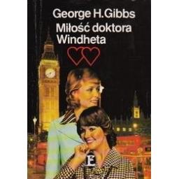 Milosc doktora Windheta/ Gibbs G. H.