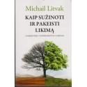 Kaip sužinoti ir pakeisti likimą/ Michail Litvak