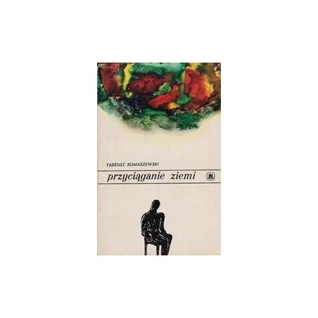 Przyciąganie ziemi/ Klimaszewski T.