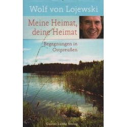 Meine Heimat, deine Heimat/ Lojewski W.