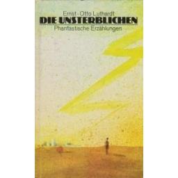 Die Unsterblichen/ Luthardt E. O.