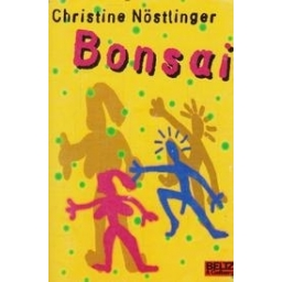 Bonsai/ Nostlinger C.