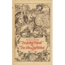 Der glücklose Reisende oder Das Leben des Jack Wilton/ Nashe T.