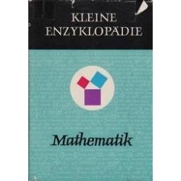 Kleine enzyklopadie. Mathematik/ Gellert W.