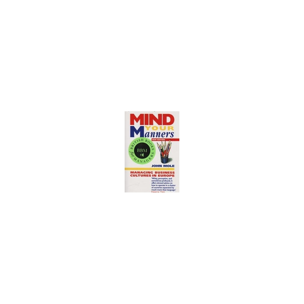 Mind your manners/ Mole J.