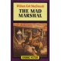 The Mad Marshal/ MacDonald W. C.