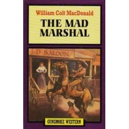 The Mad Marshal/ MacDonald W. C.