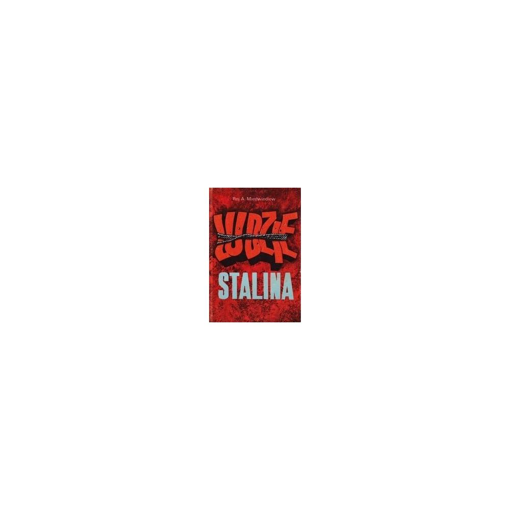 Ludzie Stalina/ Miedwiediew Roj A.