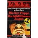 Die Axt - Puppe - Vor 80 Millionen Augen/ McBain Ed