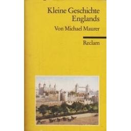 Kleine Geschichte Englands/ Maurer M.