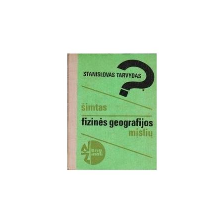 Šimtas fizinės geografijos mįslių/ Tarvydas S.