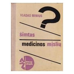 Šimtas medicinos mįslių/ Minius V.