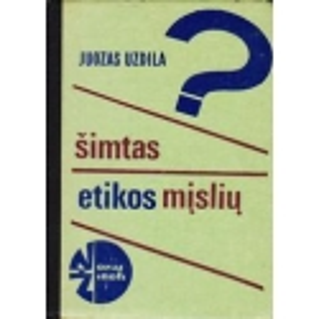 Šimtas etikos mįslių/ Uzdila J.